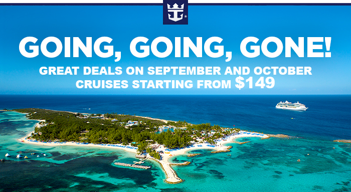 GOING GOING GONE | Great Deals on September and October Cruises Starting from $149